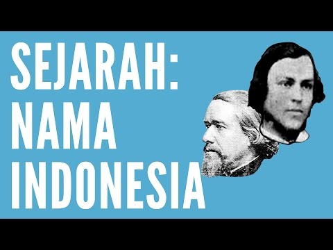 Sejarah Nama Indonesia - Sejarah & Pengetahuan #1