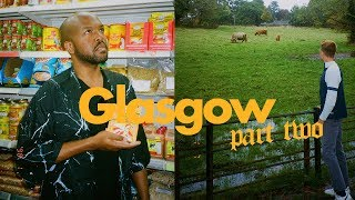 HOW I SPENT MY 28TH BDAY IN GLASGOW | part two