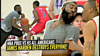 James Harden DESTROYS HS All Americans & Then TALKS TRASH! NBA Players vs Top High School Players!
