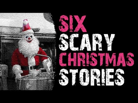 SIX CREEPY AND CHILLING TRUE CHRISTMAS STORIES (Santa, Presents, Break ins and Narrow Escapes)
