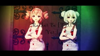 【MMD】Rather Be [Full Ver.]