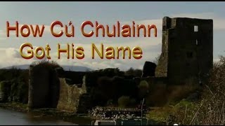 How Cú Chulainn Got His Name - A Legend from Ancient Ireland