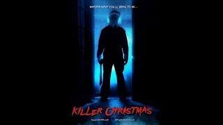 Убойное Рождество Killer Ckristmas! (2017) Ужасы,триллер.