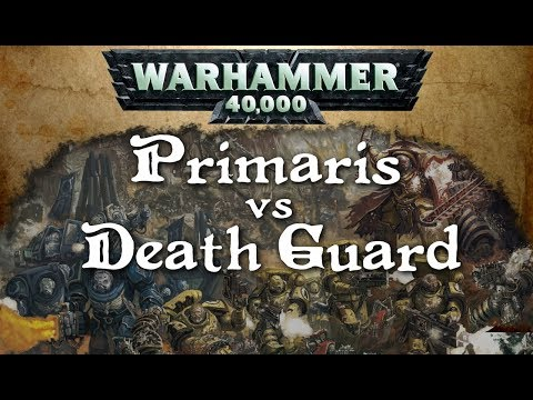 40k 001. Primaris Marines vs Death Guard, 24.07.2017