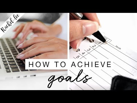 How To Achieve Your Goals In 2018