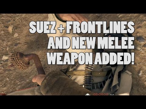 SUEZ + FRONTLINES + NEW MELEE WEAPON