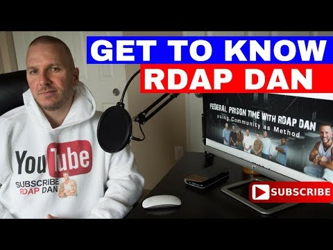 RDAP DAN WELCOMES THE NEW VIEWERS. PRISON CONSULTING & COACHING!
