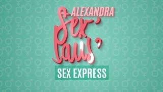 Les Sex Express est-il moins bon ?  - Alexandra Sex'Pause EP03