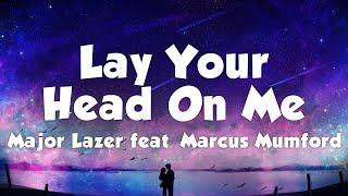 Major Lazer Feat. Marcus Mumford - Lay Your Head On Me (Lyrics)