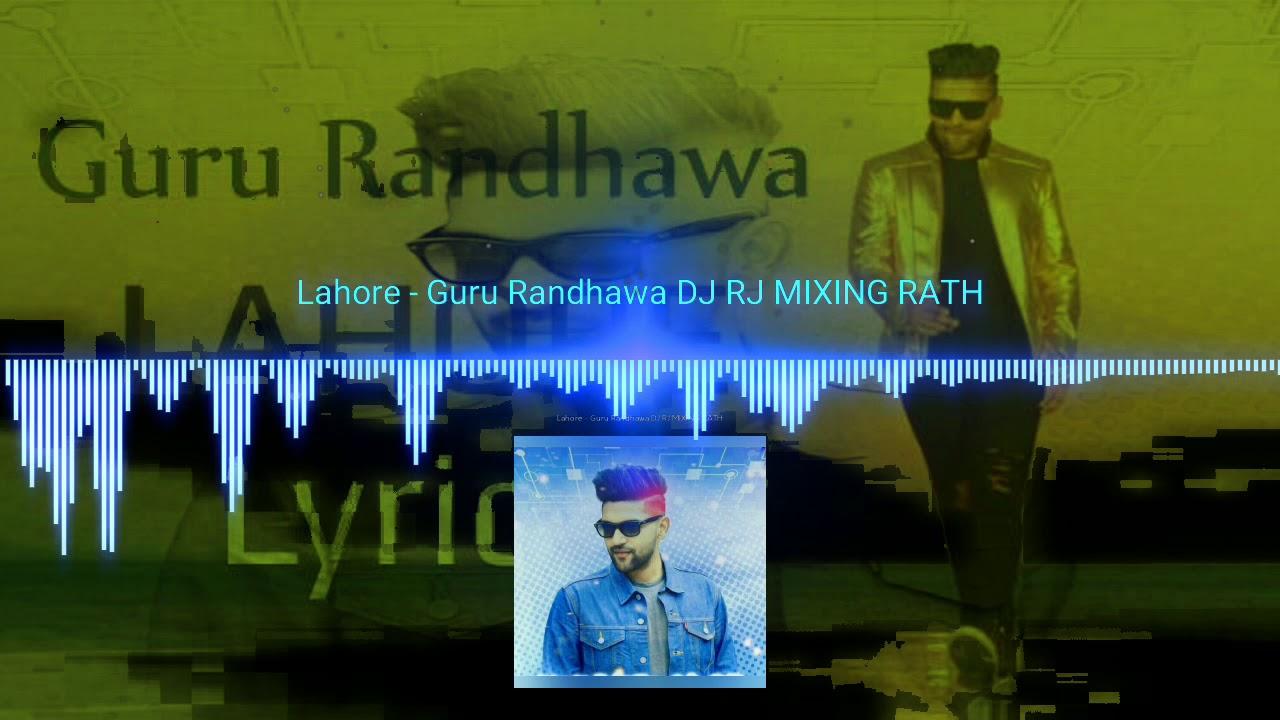Lahore - Guru Randhawa DJ RJ MIXING RATH mp3