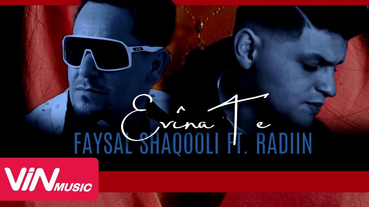 Faysal Shaqooli ft. Radiin - Evina Te