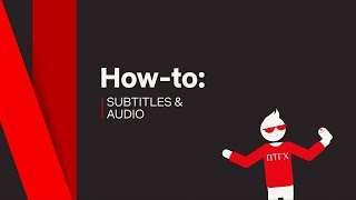 How To | Subtitles & Audio | Netflix