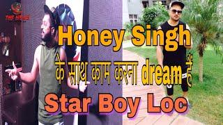 Honey Singh Ke Saath Kaam Karna Dream Hai : Star Boy Loc | Dilli Se Hu BC | THF NEWS