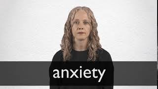 How to pronounce ANXIETY in British English