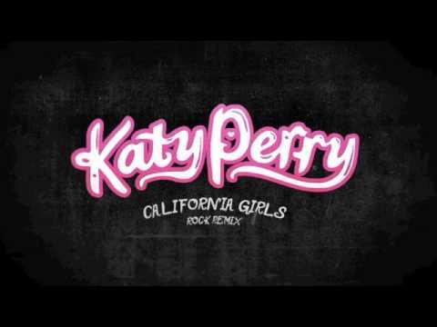Katy Perry - California Girls (Rock Remix)