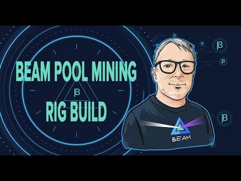 BEAM POOL MINING & RIG BUILD