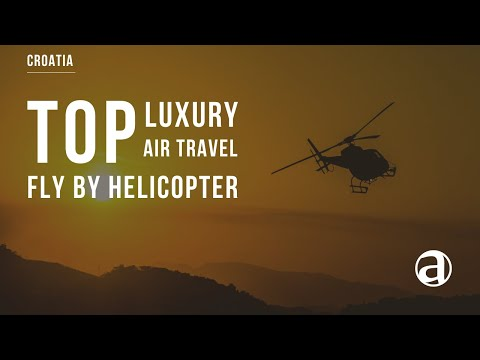 VIP Helicopter Charter Service in Croatia & Montenegro | Helicopter Hire | Air Concierge antropoti