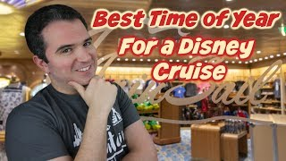 When is the best time of year to go on a Disney Cruise?