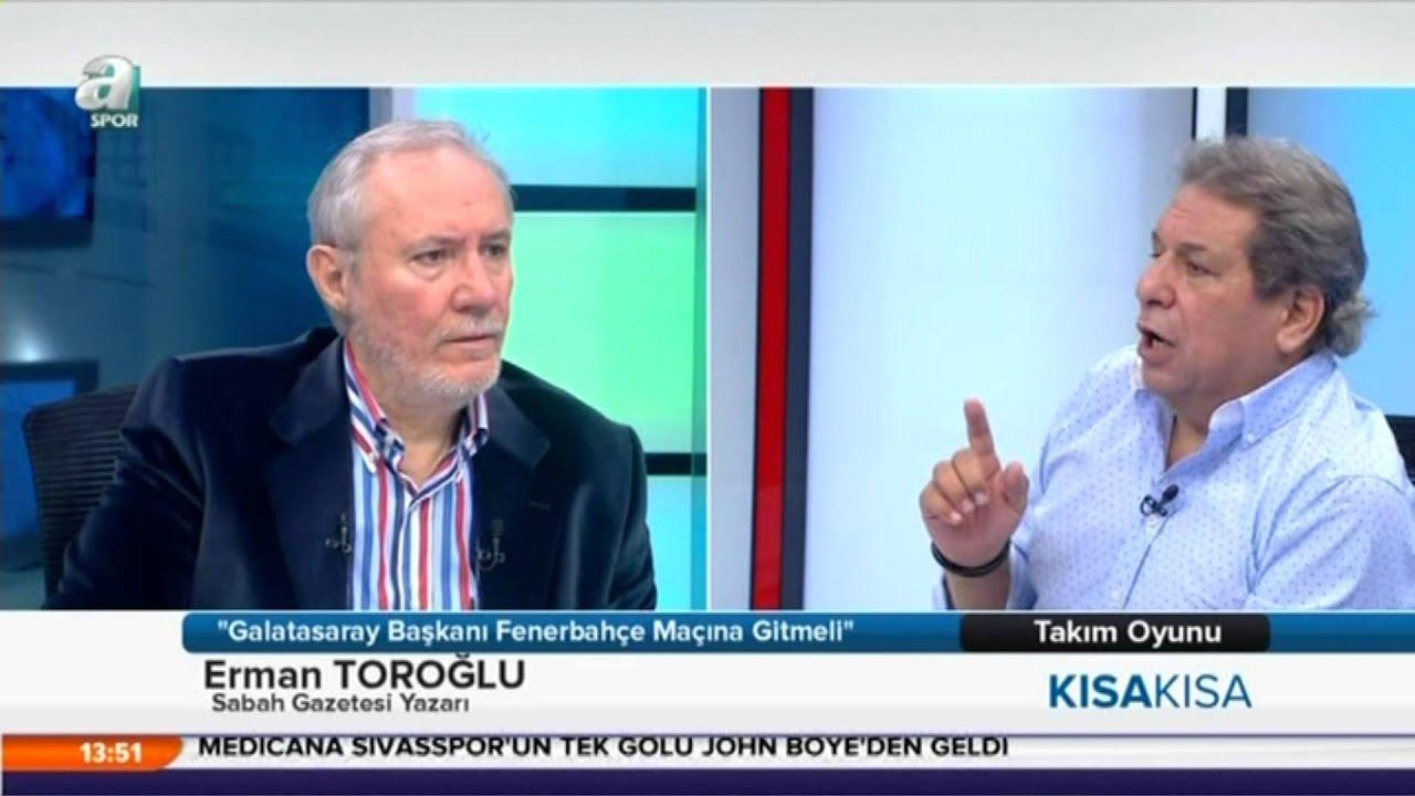 Erman Toroğlu: Galatasaray Başkanı Fenerbahçe Maçına
