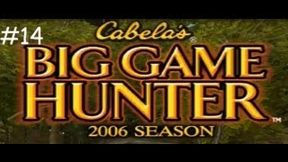 Cabela's Big Game Hunter 2006 Season #14