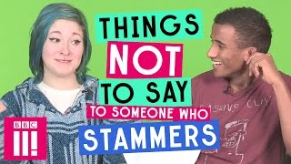 Things Not To Say To Someone Who Stammers