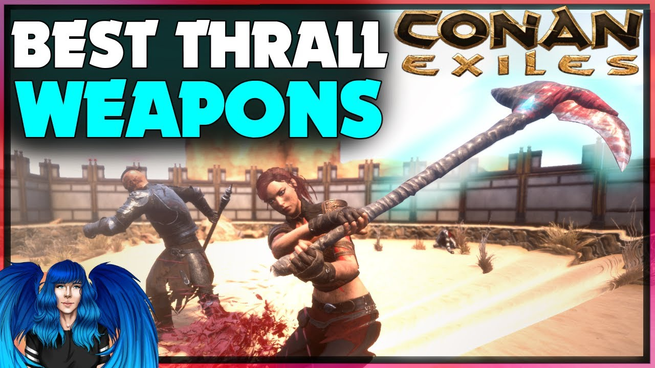 Download TOP 10 WEAPONS THAT THRALLS SHOULD HAVE   Conan Exiles  