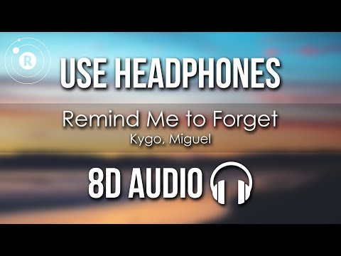 Kygo, Miguel - Remind Me to Forget (8D AUDIO)