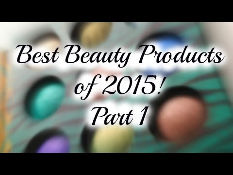 BEST Beauty Products of 2015! Part 1- SMARTER BEAUTY