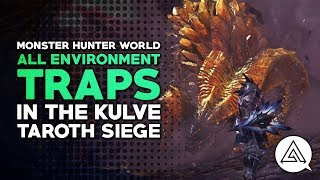 All Environmental Traps in the Kulve Taroth Siege   Monster Hunter World