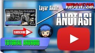 Cara Aktifkan Anotasi / Video Layar Akhir Youtube di Android - Tutorial Android #43