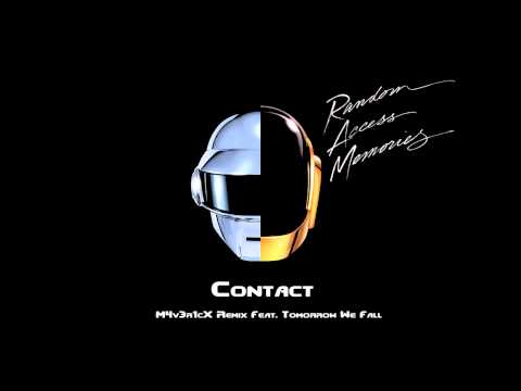 Daft Punk - Contact (M4v3r1cX Remix Feat. Tomorrow We Fall)