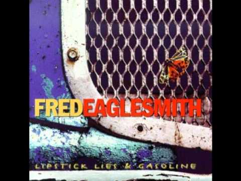 Fred Eaglesmith - Time To Get A Gun