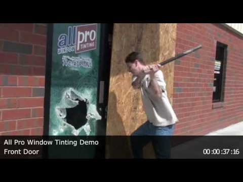 All Pro Window Tinting Front Door Security Film Demonstration Youtube