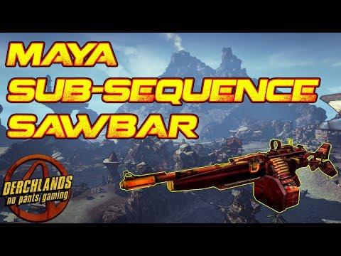 Borderlands 2 | Maya Sub-Sequence Sawbar