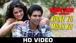 Kisne Yu Mujh Ko  – Ranviir The Marshal | KK | Rishy
