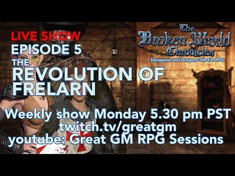 The Broken World Chronicles TTRPG LIVE Session - Episode 5