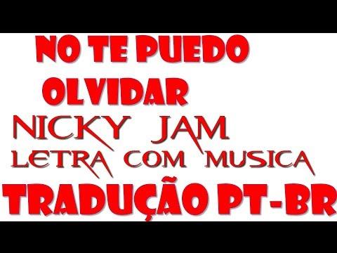 NO TE PUEDO OLVIDAR - NICKY JAM LETRA Com Musica E TRADUÇAO PORT BR  COVER KARAOKEmp4