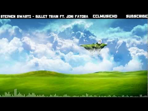 Stephen Swartz - Bullet Train Ft. Joni Fatora [Free Download]