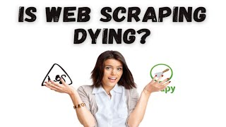 Is Web Scraping Dying (as A Freelancer) | Sell Your Expertise Not Your Time