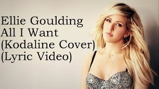 Download Lagu Ellie Goulding - All I Want (Kodaline Cover) (Lyrics) Mp3