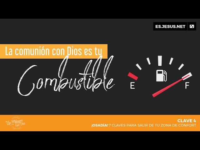 ¡Osadía! Clave 4. ¡Tu comunión con Dios es el combustible para el avivamiento!