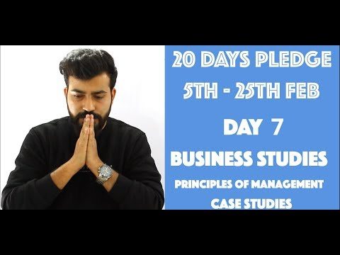 Day- 7 - Principles of Management - Case Studies- class 12th #20dayspledge