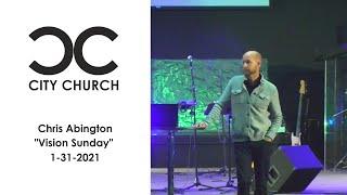 Chris Abington I 1-31-21 I City Church
