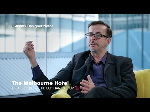 AWS Designer Notes - The Melbourne Hotel - Lou Cotter, The Buchan Group