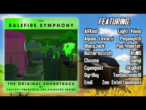 Fallout Equestria: TAS OST (Anniversary Re-Release) - The Balefire Symphony