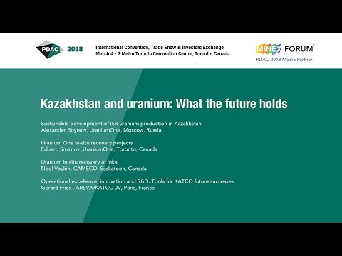 PDAC 2108 - Kazakhstan and uranium: What the future holds