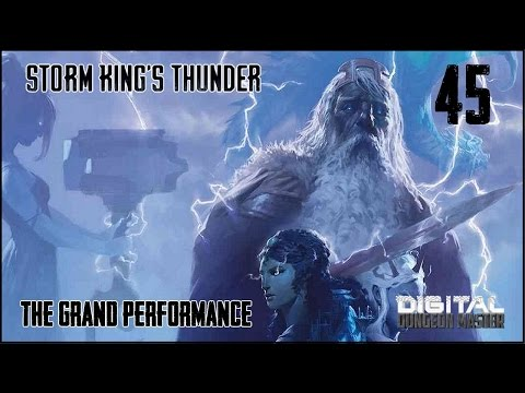 """Dungeons & Dragons 5e Storm King's Thunder, Episode 45, """"The Grand Performance"""""""