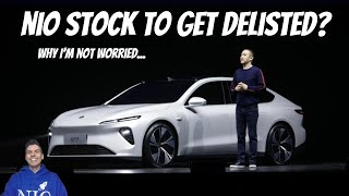 NIO stock to get delisted?  (Why I'm not worried)