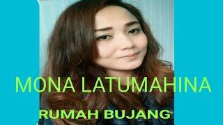 Mona Latumahina Rumah bujang