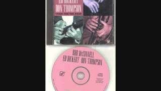 Dream A Little Dream Of Me - Three For The Road - Rob McConnell, Ed Bickert, Don Thompson